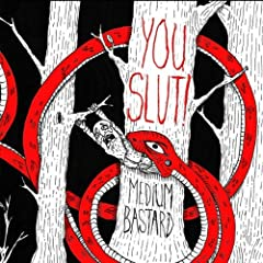 You Slut! - Medium Bastard