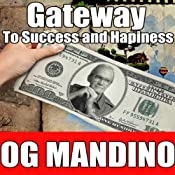 Gateway to Success and Happiness | [Og Mandino]
