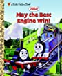 Thomas and Friends: May the Best Engine Win (Thomas & Friends) (Little Golden Book)