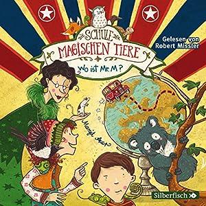 Wo ist Mr. M? (Die Schule der magischen Tiere 7) Hörbuch