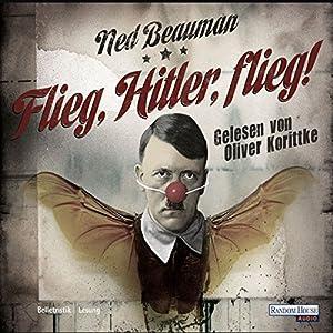 Flieg, Hitler, flieg! Hörbuch