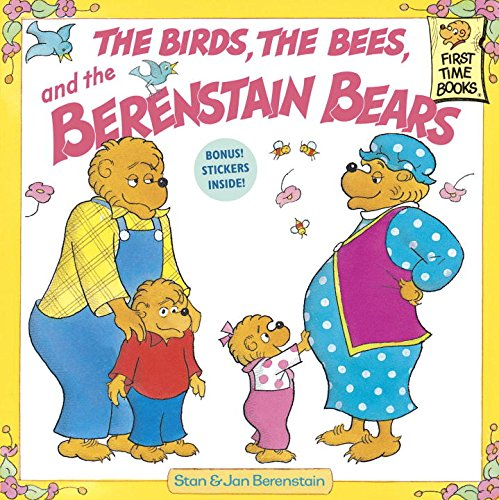 Berenstain Bears & the Birds, the Bees, and the Berenstain Bears (First Time Books)