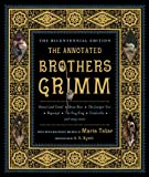 img - for The Annotated Brothers Grimm (The Bicentennial Edition) book / textbook / text book