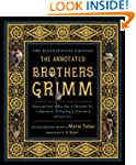 The Annotated Brothers Grimm: The Bic...