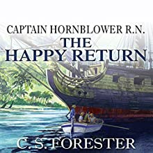 The Happy Return | Livre audio Auteur(s) : C. S. Forester Narrateur(s) : Christian Rodska