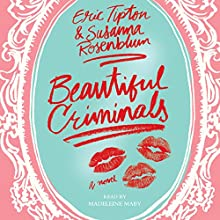 Beautiful Criminals: A Novel Audiobook by Eric Tipton, Susanna Rosenblum Narrated by Madeleine Maby