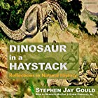 Dinosaur in a Haystack: Reflections in Natural History Hörbuch von Stephen Jay Gould Gesprochen von: Meredith MacRae, Efrem Zimbalist