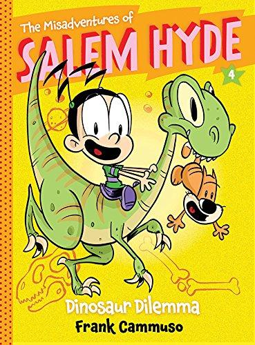 The Misadventures of Salem Hyde: Book Four: Dinosaur Dilemma