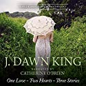 One Love, Two Hearts, Three Stories: A Pride and Prejudice Anthology Audiobook by J Dawn King Narrated by Catherine O'Brien