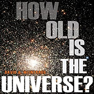 How Old Is the Universe? Audiobook