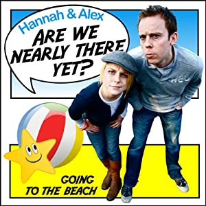 Are We Nearly There Yet?: Going to the Beach | [Alex Perkins, Hannah McBride]