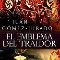 El Emblema Del Traidor Audiobook by Juan Gómez-Jurado Narrated by Miguel Angel Jenner