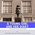 A Young Girl and Her Diary: The Life and Legacy of Anne Frank (       UNABRIDGED) by  Charles River Editors Narrated by Tess Walsh