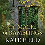 The Magic of Ramblings | Kate Field