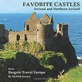 Favorite Castles: Ireland and Northern Ireland (Volume 2)