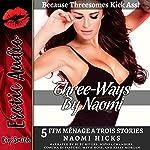Three-Ways by Naomi: Five FFM Ménage a Trois Stories | Naomi Hicks