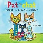 Pat le chat : Papa et maman sont les...