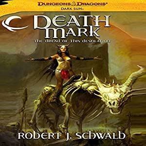 Death Mark: Dungeons & Dragons: Dark Sun, Book 3 | [Robert J. Schwalb]