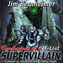 Confessions of a D-List Supervillain Audiobook by Jim Bernheimer Narrated by Jeffrey Kafer, Talmadge Ragan