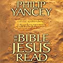 The Bible Jesus Read (       UNABRIDGED) by Philip Yancey Narrated by Maurice England