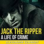 Jack the Ripper | Alexander Kennedy