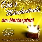 Am Marterpfahl (Opa's Märchentruhe) |  N.N.