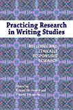 img - for Practicing Research in Writing Studies: Reflexive and Ethically Responsible Research (Research and Teaching in Rhetoric and Composition) book / textbook / text book