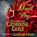 The Devil to Pay: The Devilish Devalles, Novella #1 (       UNABRIDGED) by Catherine Gayle Narrated by Catherine O'Brien