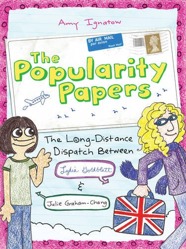 Popularity Papers: Book Two: The Long-Distance Dispatch Between Lydia Goldblatt and Julie Graham-Chang, Amy Ignatow