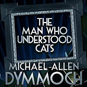 The Man Who Understood Cats Hörbuch
