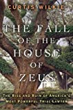 Curtis Wilkie'sThe Fall of the House of Zeus: The Rise and Ruin of America's Most Powerful Trial Lawyer [Hardcover](2010)
