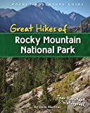 Great Hikes of Rocky Mountain National Park (Pocket Adventure Guide)