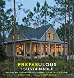 Prefabulous + Sustainable: Building and Customizing an Affordable, Energy-Efficient Home (English Edition)