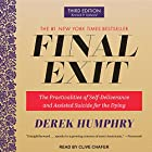 Final Exit: The Practicalities of Self-Deliverance and Assisted Suicide for the Dying, 3rd Edition Hörbuch von Derek Humphry Gesprochen von: Clive Chafer