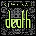Death: Mercian Trilogy, Book 3 Audiobook by K J Wignall Narrated by Carl Prekopp