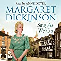 Sing as We Go Audiobook by Margaret Dickinson Narrated by Anne Dover
