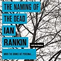 The Naming of the Dead Audiobook by Ian Rankin Narrated by James Macpherson
