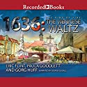 1636: The Viennese Waltz Audiobook by Eric Flint, Gorg Huff, Paula Goodlett Narrated by George Guidall