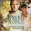 Prickly Business Audiobook by Piper Vaughn, Kenzie Cade Narrated by Iggy Toma