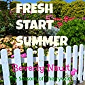 Fresh Start Summer (       UNABRIDGED) by Beverly Nault Narrated by Connie Ventress