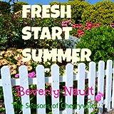 Fresh Start Summer ~ Beverly Nault