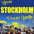 Your Stockholm Travel Guide Hörbuch von N. T. Gore Gesprochen von: Kathleen Godwin