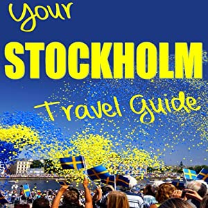 Your Stockholm Travel Guide | [N. T. Gore]
