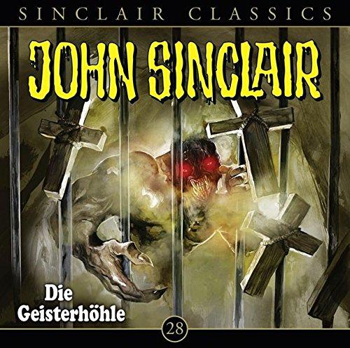 John Sinclair Classics - Folge 28: Die Geisterhöhle. Hörspiel.