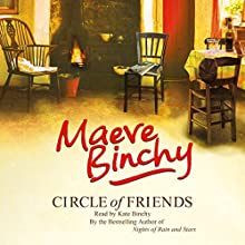 Circle of Friends (       UNABRIDGED) by Maeve Binchy Narrated by Kate Binchy