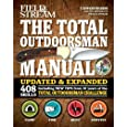 The Total Outdoorsman Manual (10th Anniversary Edition) (Field & Stream)