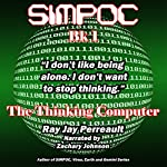 SIMPOC: The Thinking Computer | Ray Jay Perreault