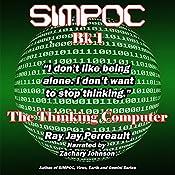 SIMPOC: The Thinking Computer | Ray Jay Perreault