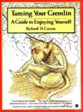 Taming Your Gremlin: A Guide to Enjoying Yourself (0060961023) by Richard David Carson
