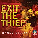 Exit the Thief Audiobook by Danny Miller Narrated by Peter Noble
